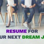 Why Resume Matters a Lot for Your Next Dream Job