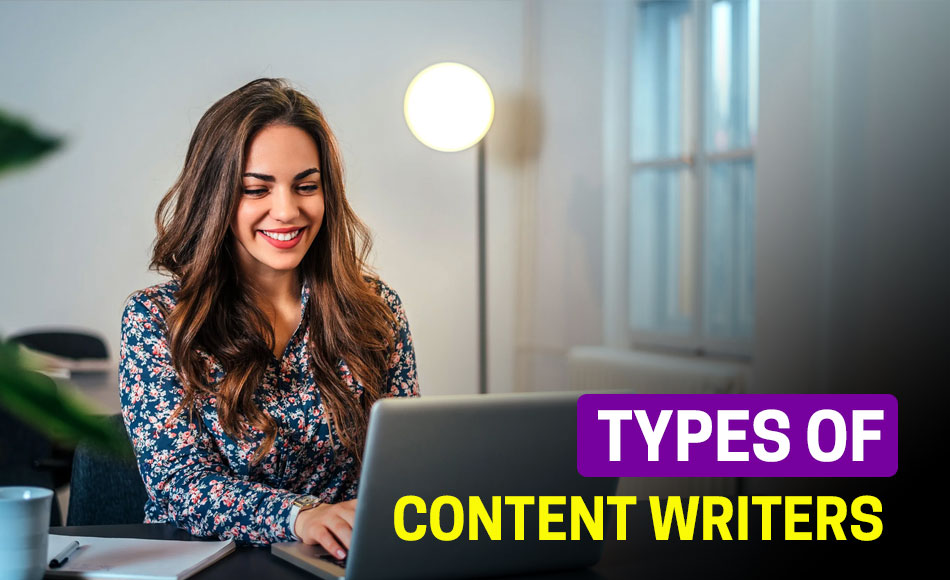 8 Types of Content Writers in India
