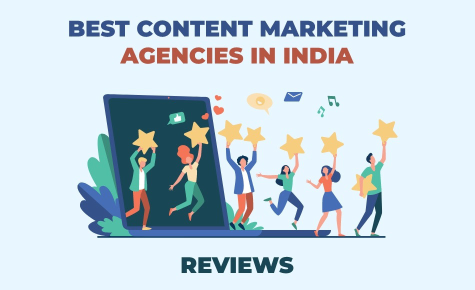 Review of the Best Content Marketing Agencies in India
