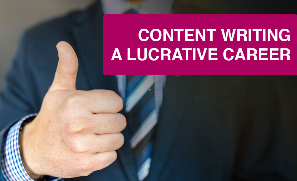 Content Writing Is a Lucrative Career!! Want to Know How?